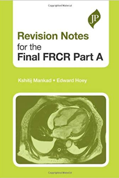 Revision Notes for the Final FRCR 1st Edition