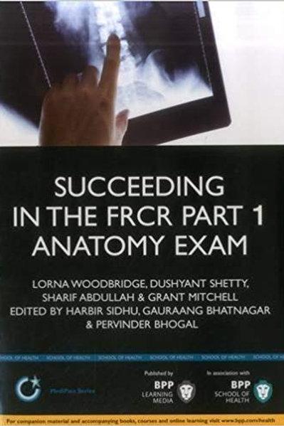 Succeeding in the FRCR Part 1 Anatomy Exam