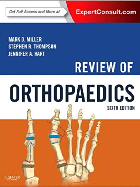 Review of Orthopaedics (Miller, Review of Orthopaedics) 6th Edition