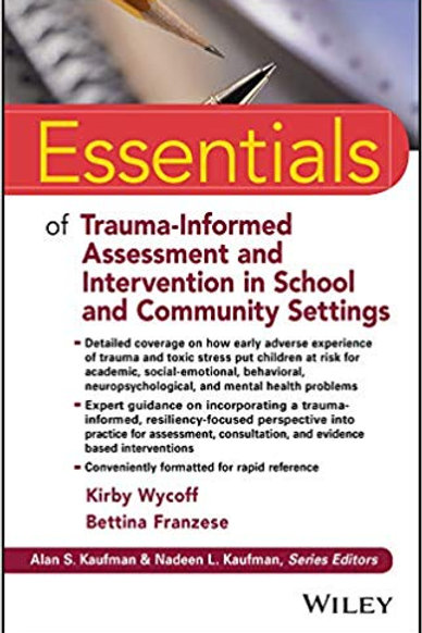 Essentials of Trauma-Informed Assessment and Intervention in School and Communit