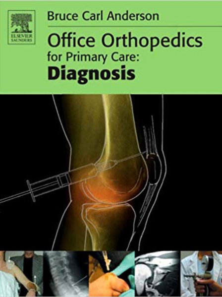 Office Orthopedics for Primary Care: Diagnosis 1st Edition