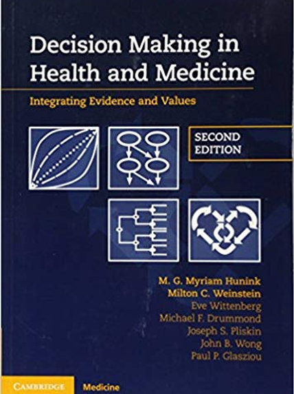 Decision Making in Health and Medicine: Integrating Evidence and Values 2nd Edit