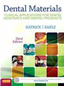 Dental Materials: Clinical Applications for Dental Assistants and Dental Hygieni