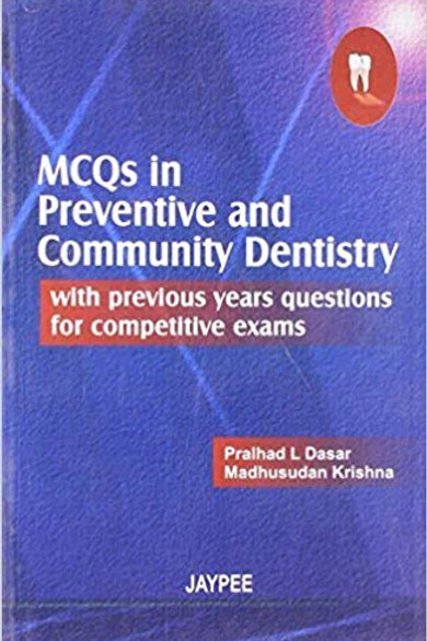 MCQs in Preventive & Community Dentistry with Previous Years Questions for Compe