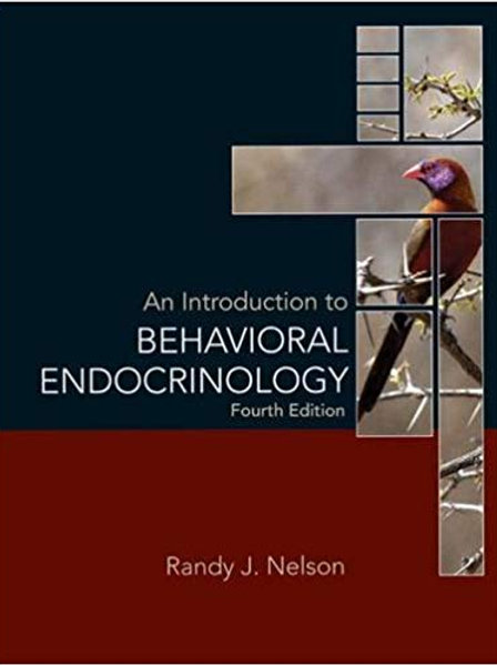 An Introduction to Behavioral Endocrinology, Fourth Edition 4th Edition