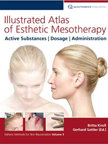 Illustrated Atlas of Esthetic Mesotherapy: Active Substances, Dosage, Administra