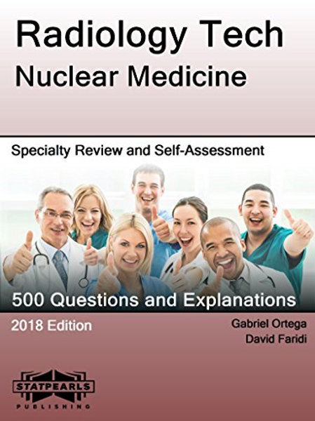 Radiology Tech Nuclear Medicine: Specialty Review and Self-Assessment (StatPearl