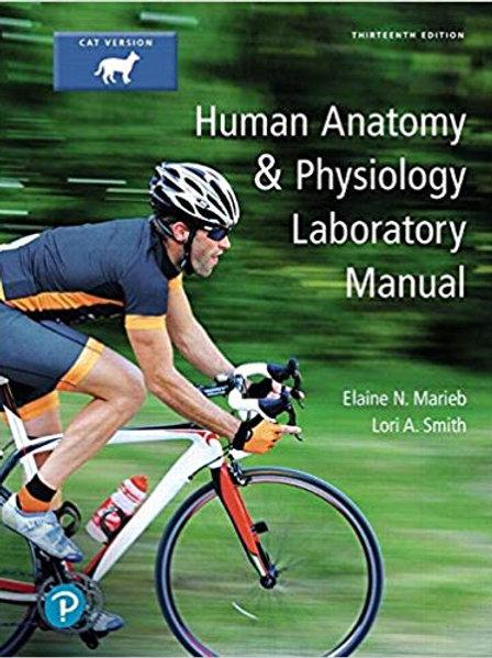 Human Anatomy & Physiology Laboratory Manual, Cat Version (13th Edition) 13th Ed