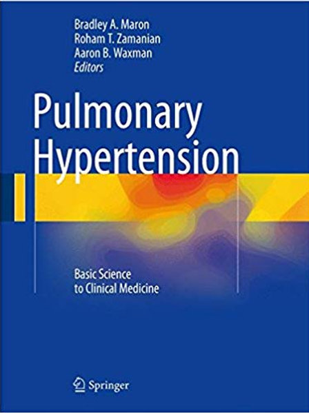 Pulmonary Hypertension: Basic Science to Clinical Medicine 1st ed. 2016 Edition