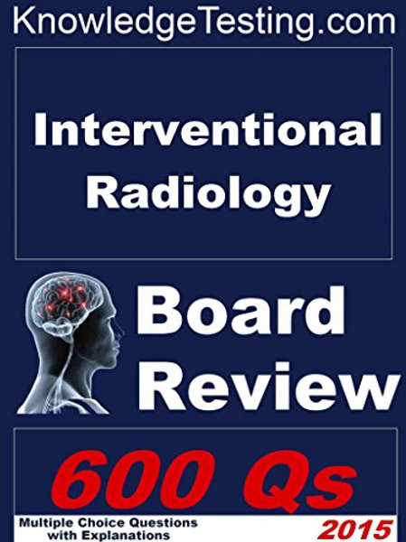 Interventional Radiology Board Review (Board Review in Interventional Radiology