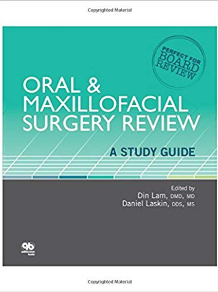 Oral and Maxillofacial Surgery Review: A Study Guide Stg Edition