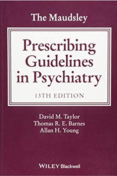 The Maudsley Prescribing Guidelines in Psychiatry 13th Edition