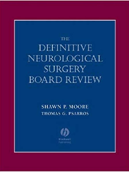 Definitive Neurological Surgery Board Review (Board Review Series) 1st Edition