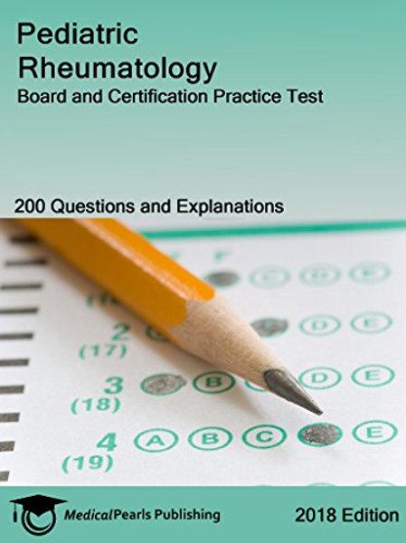 Pediatric Rheumatology: Board and Certification Practice Test