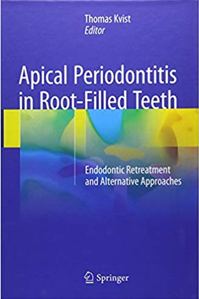 Apical Periodontitis in Root-Filled Teeth: Endodontic Retreatment and Alternativ