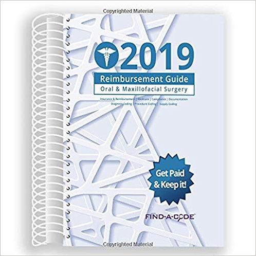 Oral & Maxillofacial Surgery Reimbursement Guide for 2019 Spiral-bound – 2018