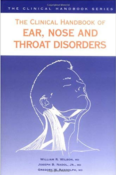 Clinical Handbook of Ear, Nose and Throat Disorders (Clinical Handbook Series) 1
