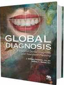 Global Diagnosis: A New Vision of Dental Diagnosis and Treatment Planning