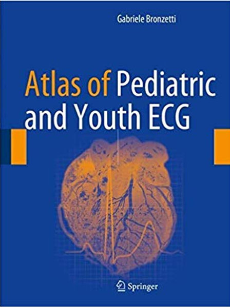 Atlas of Pediatric and Youth ECG 1st ed. 2018 Edition