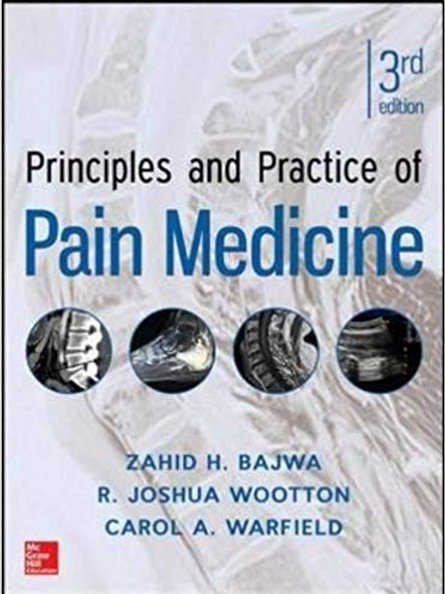 Principles and Practice of Pain Medicine 3rd Edition 3rd Edition