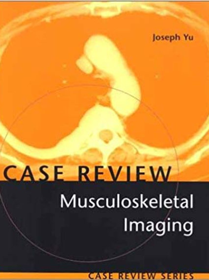 Musculoskeletal Imaging: Case Review Series 1st Edition