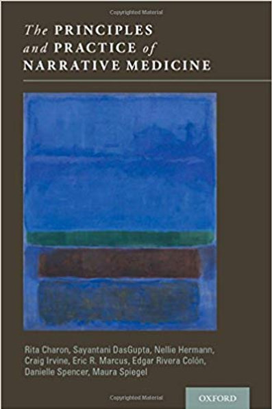 The Principles and Practice of Narrative Medicine 1st Edition