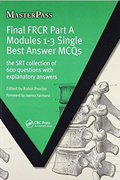Final FRCR Part A Modules 1-3 Single Best Answer MCQS: The SRT Collection of 600