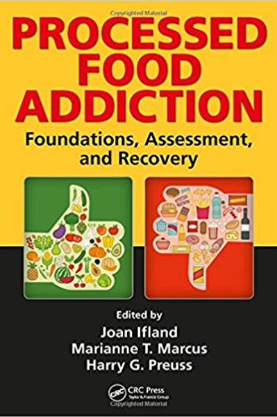 Processed Food Addiction: Foundations, Assessment, and Recovery 1st Edition