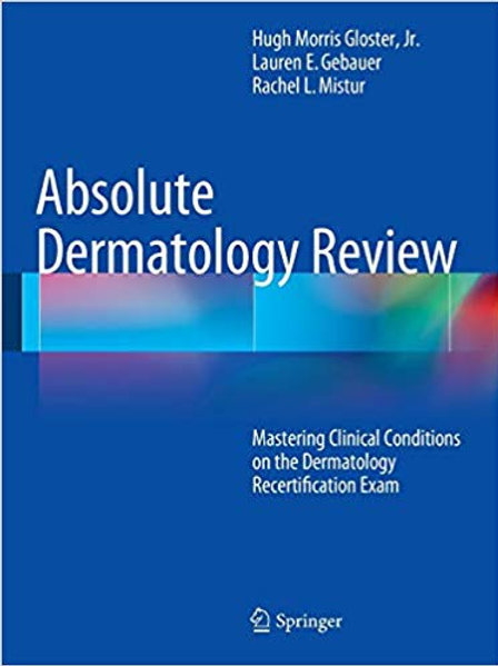 Absolute Dermatology Review: Mastering Clinical Conditions on the Dermatology Re
