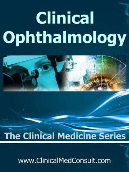 Clinical Ophthalmology - 2019 (The Clinical Medicine Series Book 12)
