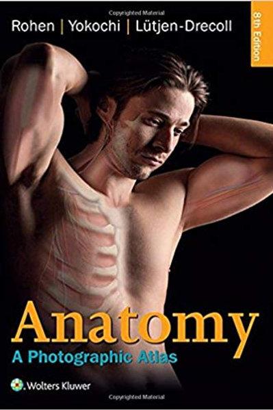Anatomy: A Photographic Atlas (Color Atlas of Anatomy a Photographic Study of th