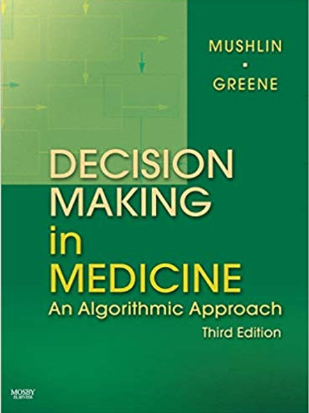 Decision Making in Medicine: An Algorithmic Approach (Clinical Decision Making S
