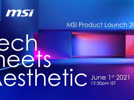 MSI Online New Product Launch – TECH MEETS AESTHETIC – Is Upcoming