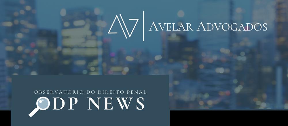 Avelar Advogados - Observatório do Direito Penal - ODP News