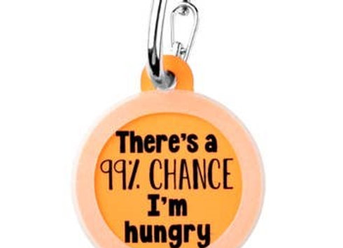 """There's a 99% Chance I'm Hungry"" Funny Pet Tag"