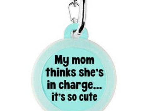 """""""My Mom Thinks She's In Charge... It's So Cute"""" Funny Pet Tag"""
