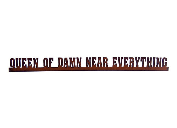 "Recycled Metal Home Decor Sign ""Queen of Damn Near Everything"""