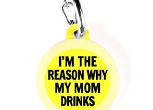 """""""I'm The Reason Why My Mom Drinks"""" Funny Pet Tag"""