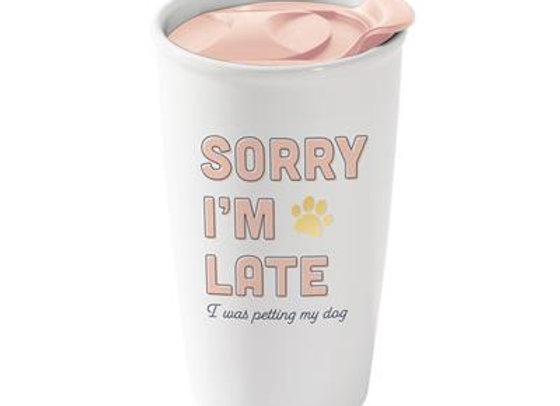"Travel Mug: ""Sorry I'm Late, I Was Petting My Dog"""