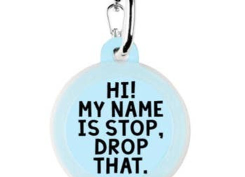"""Hi, My Name Is Stop, Drop That"" Funny Pet Tag"