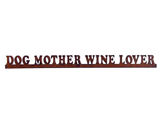 """Recycled Metal Home Decor Sign: """"Dog Mother Wine Lover"""""""