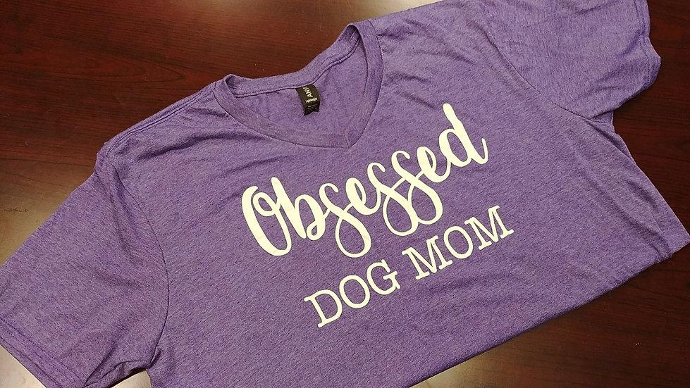 Obsessed Dog Mom V-neck UniSex Tee