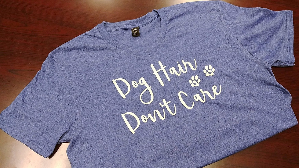 Dog Hair Don't Care V-neck UniSex Tee