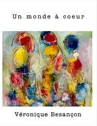 """Présentation du recueil """"Un monde à coeur"""""""