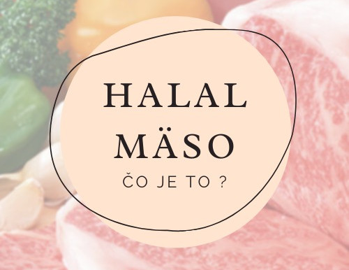 Viac o Halal Mäse