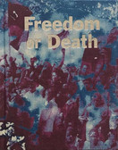 GIDEON MENDEL - FREEDOM OR DEATH
