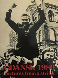 GDANSK 1980, pictures from a strike