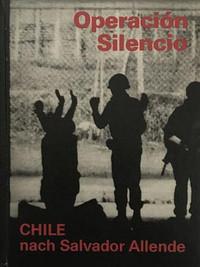 Operacion Silencio, CHILE nach Salvador Allende