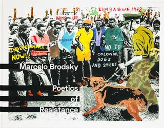 MARCELO BRODSKY - POETIC OF RESISTANCE