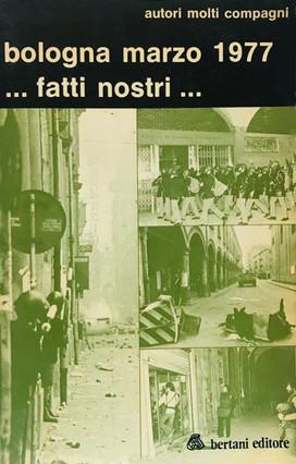 ENRICO SCURO - bologna marzo 1977...fatti nostri...